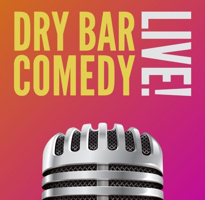Dry Bar Comedy Tour LIVE!!!