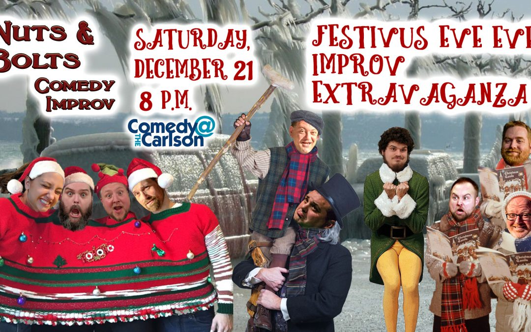 Nuts and Bolts: Festivus Eve Eve Improv Extravaganza